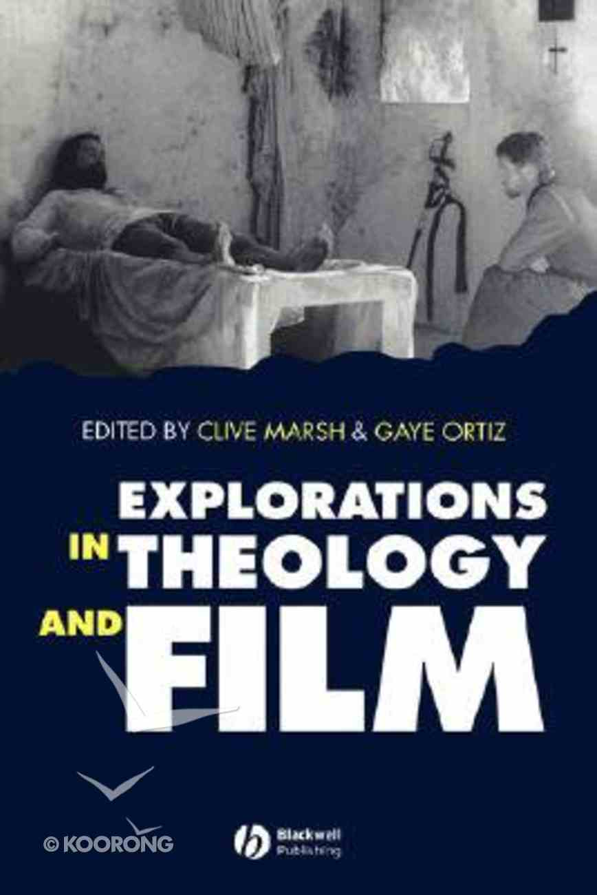 Explorations in Theology and Film Paperback
