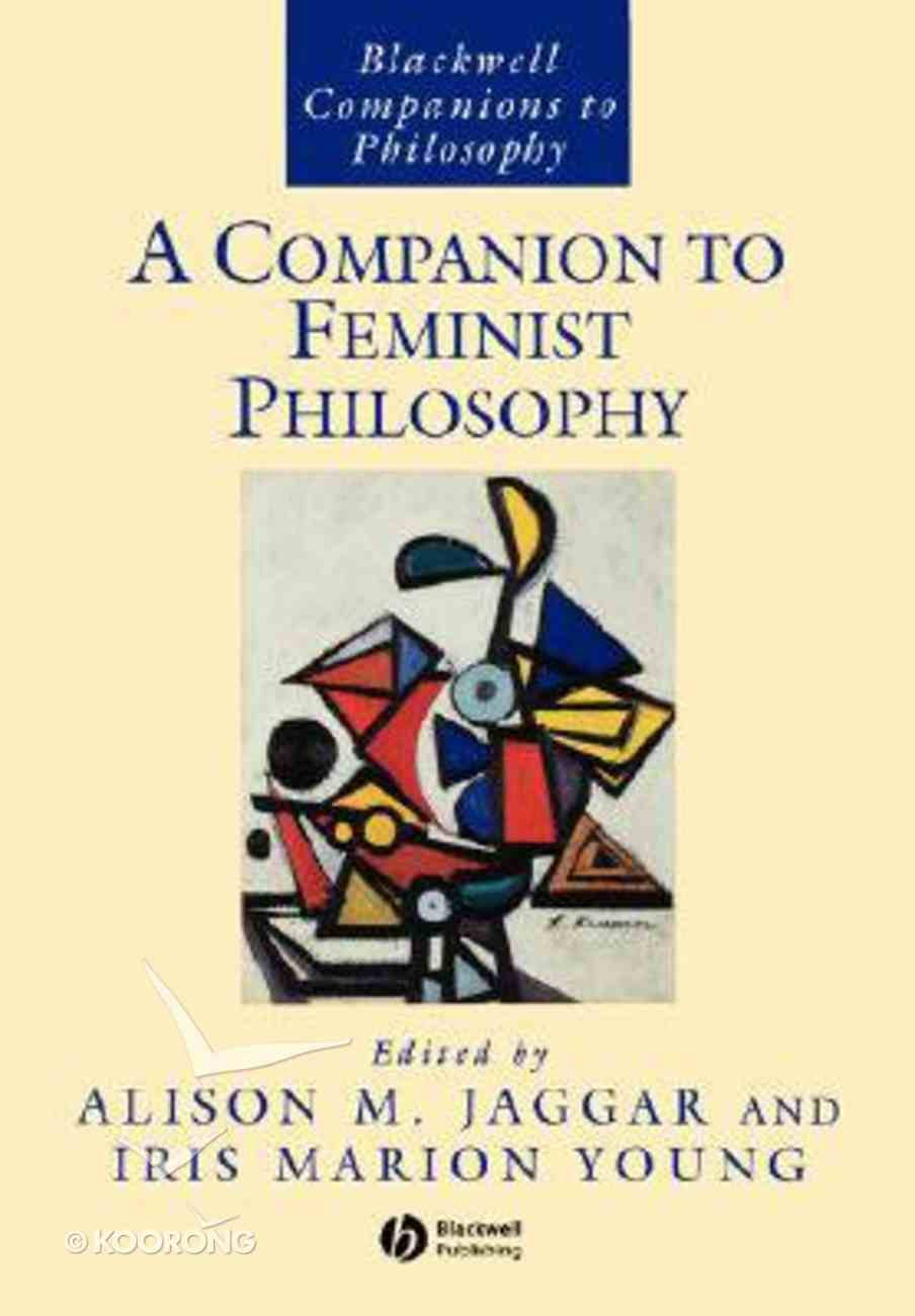 A Companion to Feminist Philosophy Paperback