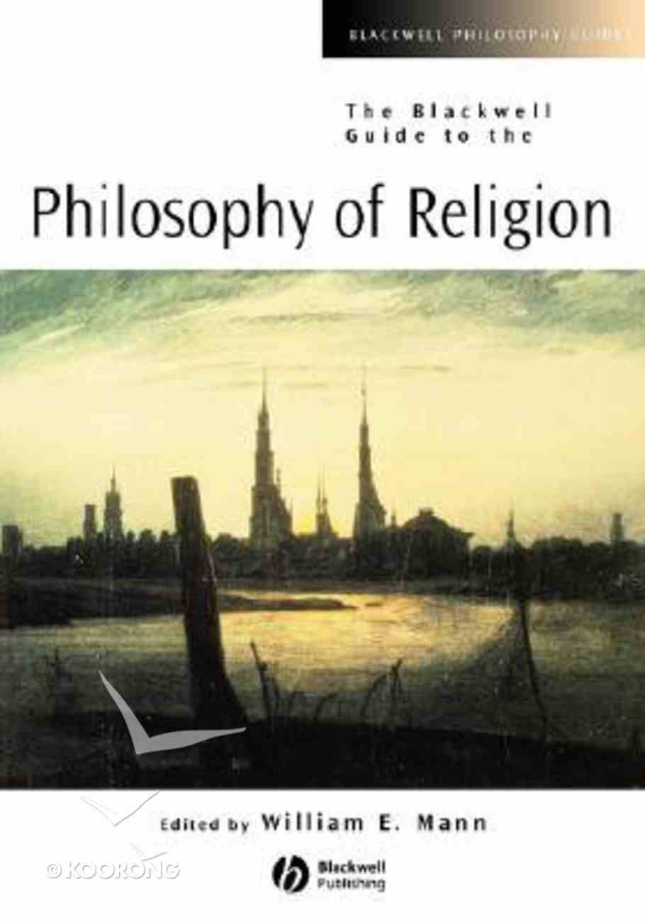 Blackwell Guide to the Philosophy of Religion Paperback