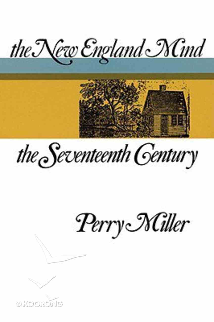 New England Mind: Seventeenth Century Hardback