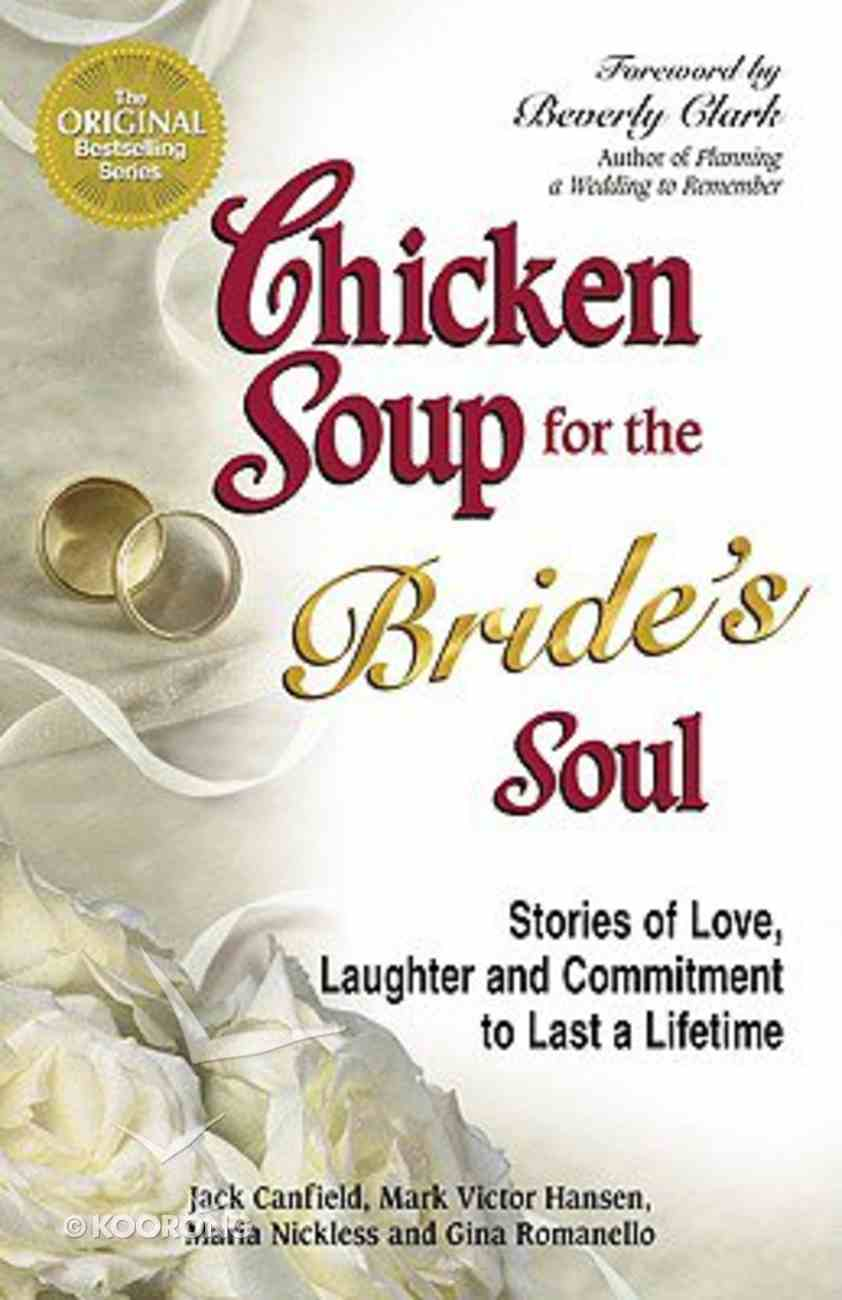 Chicken Soup For the Bride's Soul (Chicken Soup For The Soul Series) Paperback
