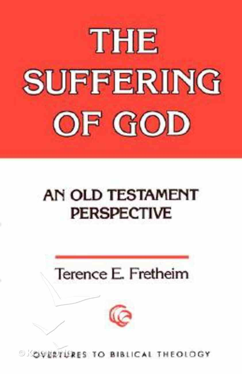The Suffering of God (Overtures To Biblical Theology Series) Paperback