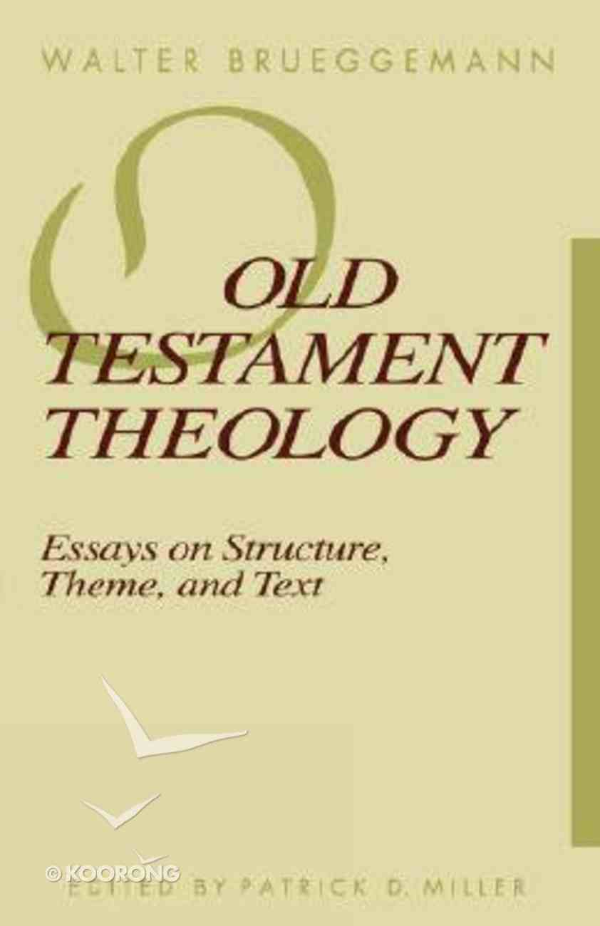 Old Testament Theology: Essays on Structure, Theme, Text Paperback