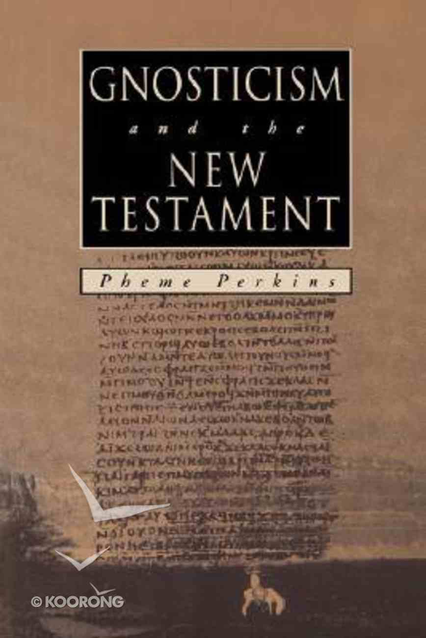 Gnosticism and the New Testament Paperback