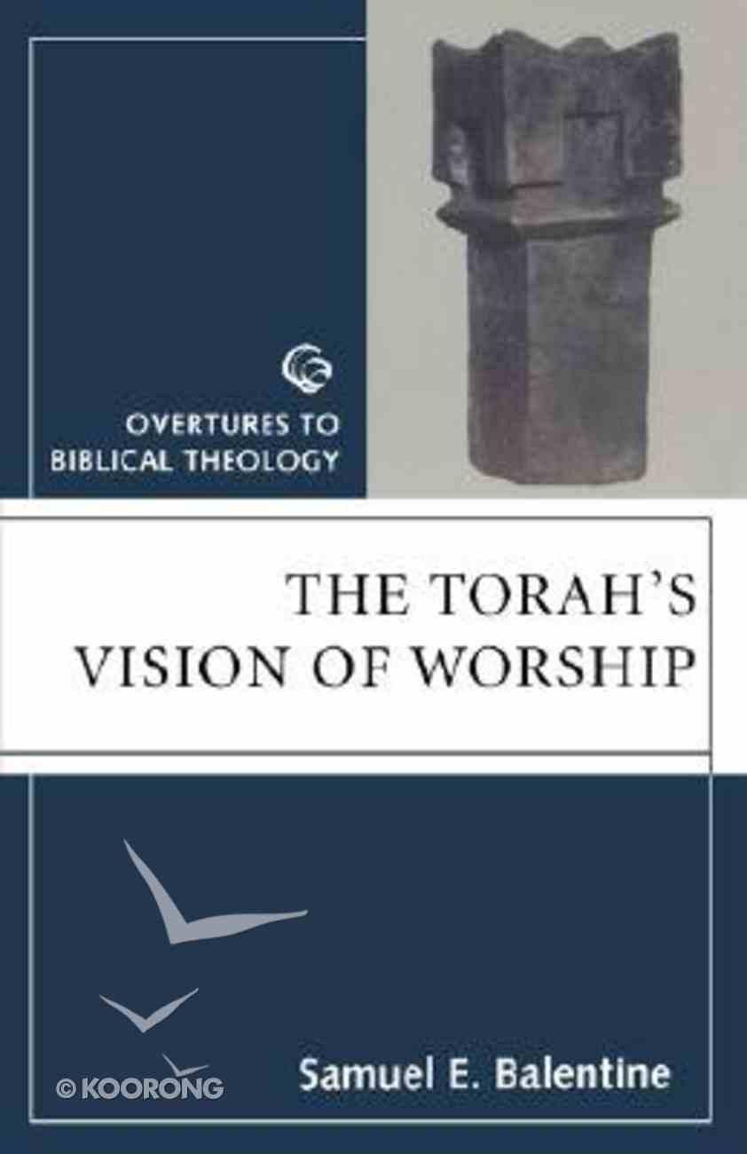 The Torah's Vision of Worship (Overtures To Biblical Theology Series) Hardback