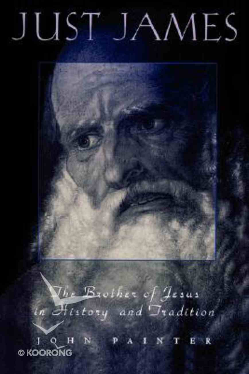 Just James (Personalities Of The New Testament Series) Paperback