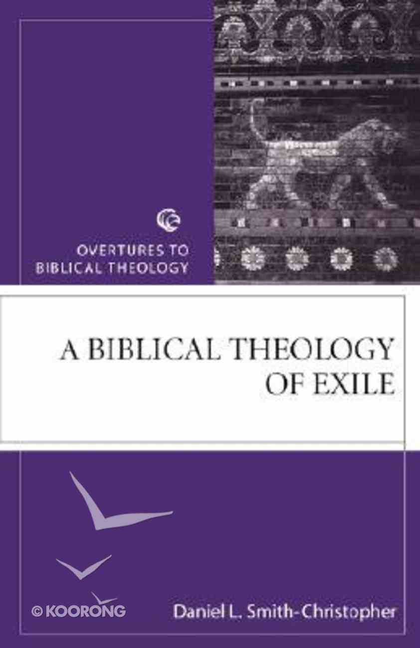 A Otct: Biblical Theology of Exile (Overtures To Biblical Theology Series) Paperback