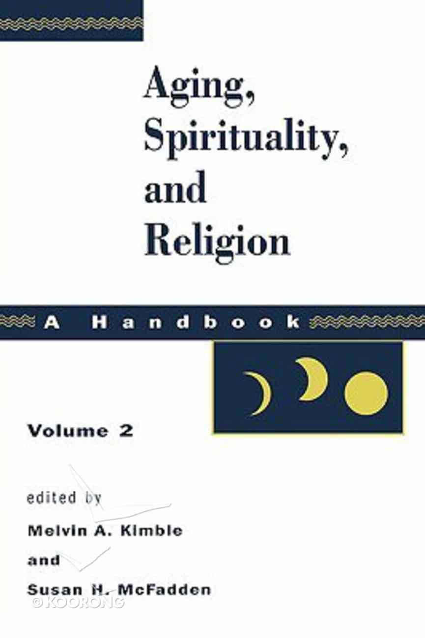 Aging, Spirituality, and Religion (Volume 2) Hardback