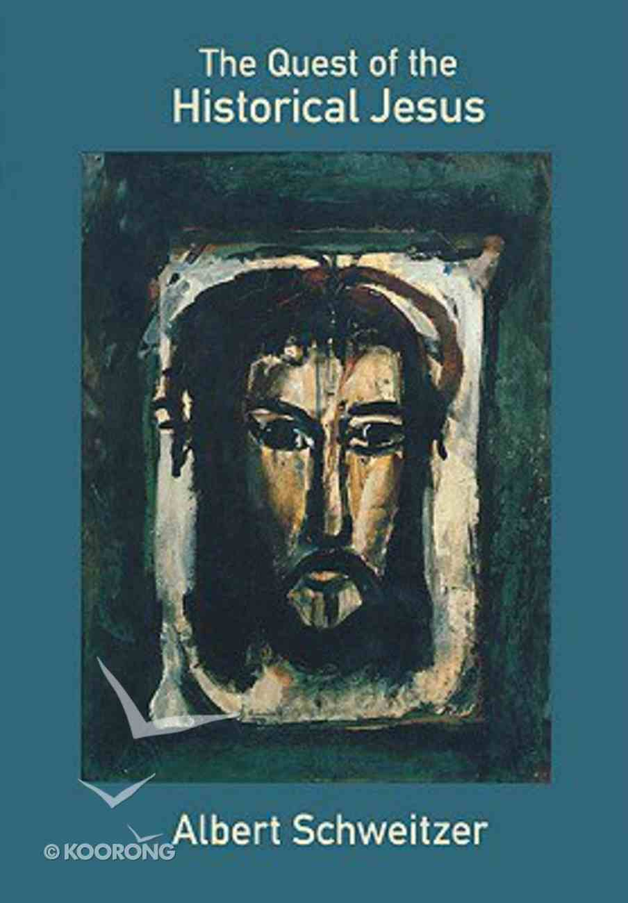 The Quest of the Historical Jesus (Fortress Classics In Biblical Studies Series) Paperback