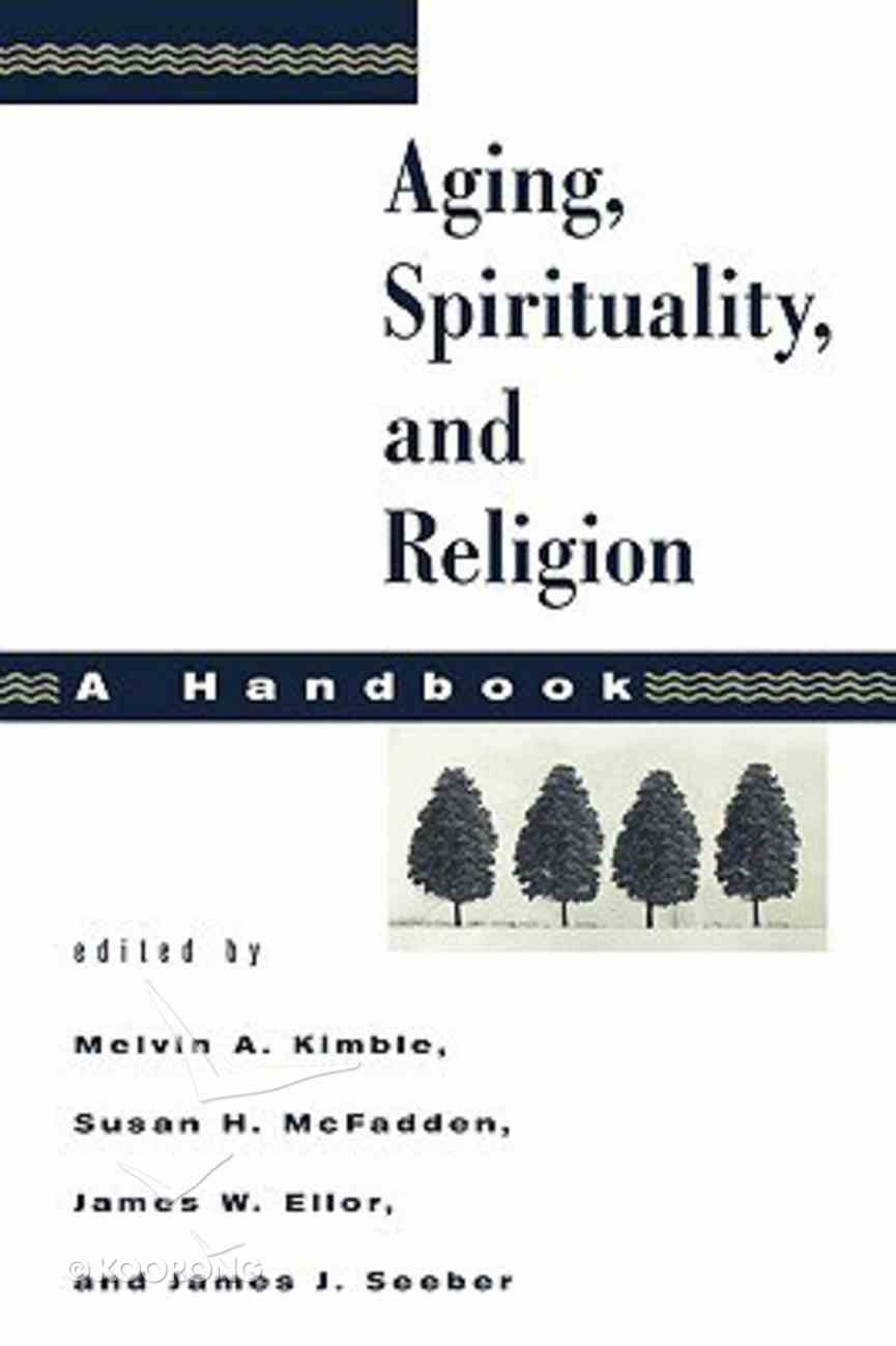 Aging, Spirituality, and Religion (Volume 1) Paperback