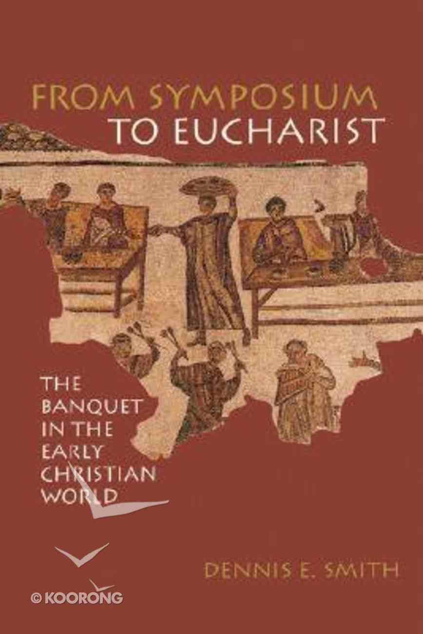 From Symposium to Eucharist Paperback