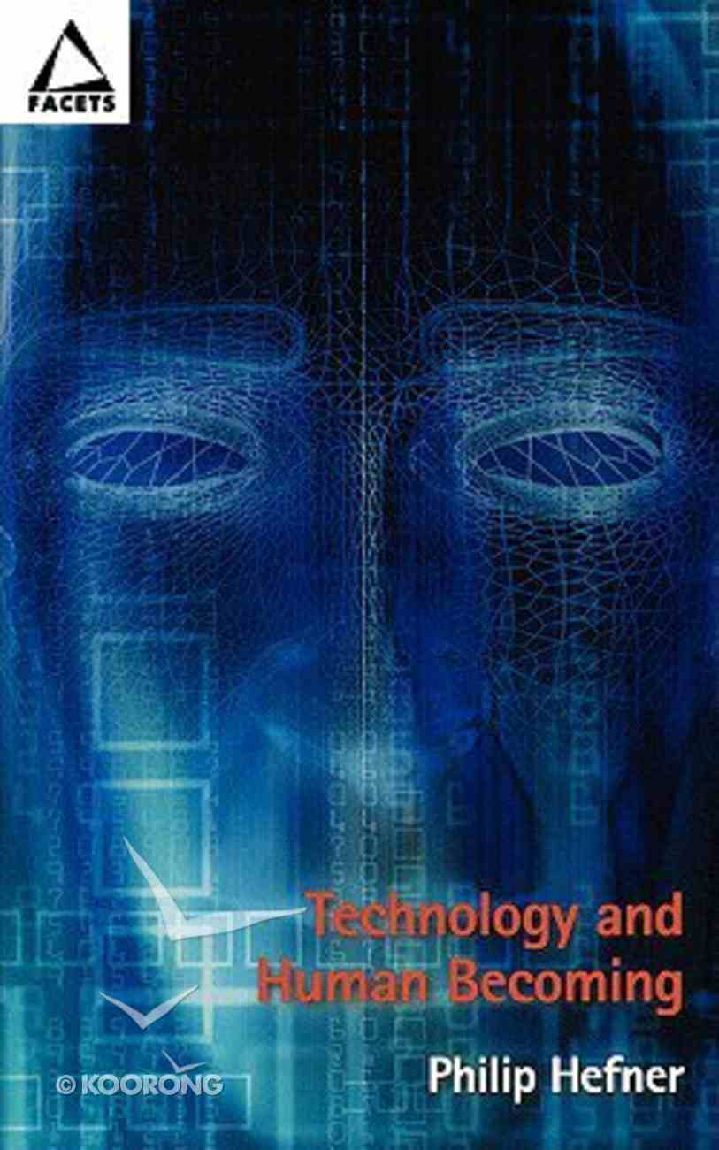 Technology and Human Becoming (Facets Series) Paperback