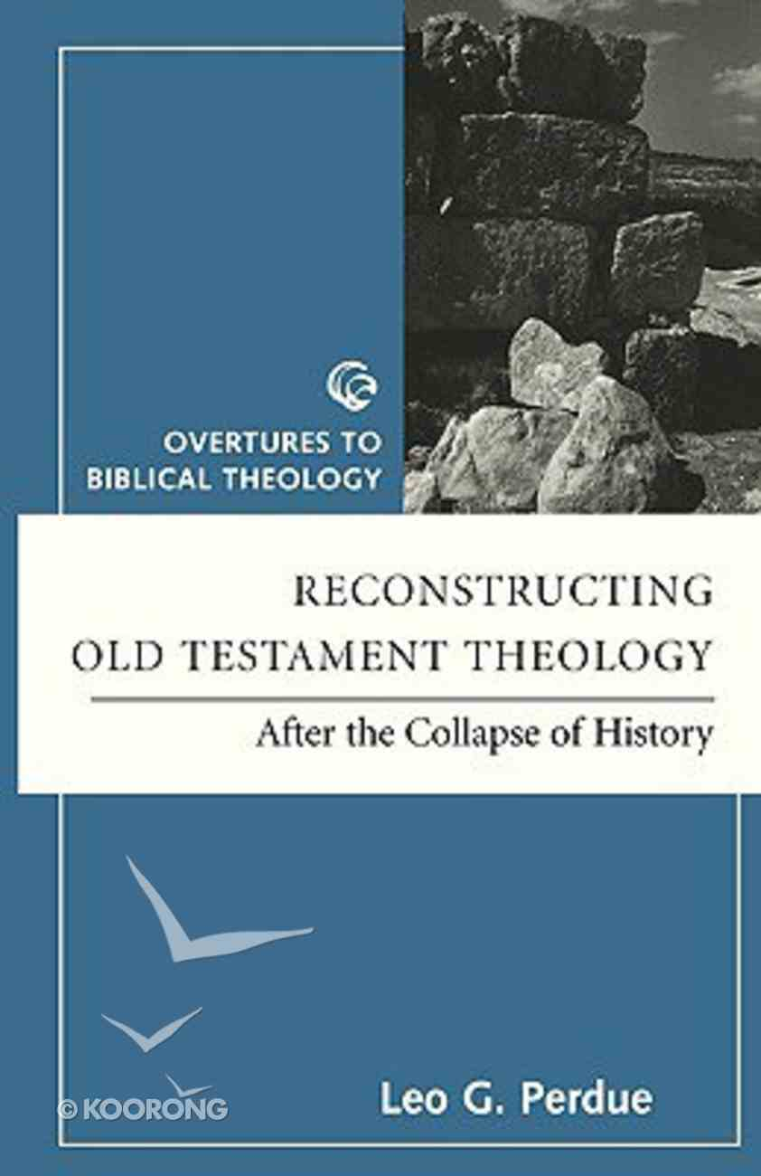 Reconstructing Old Testament Theology (Overtures To Biblical Theology Series) Paperback