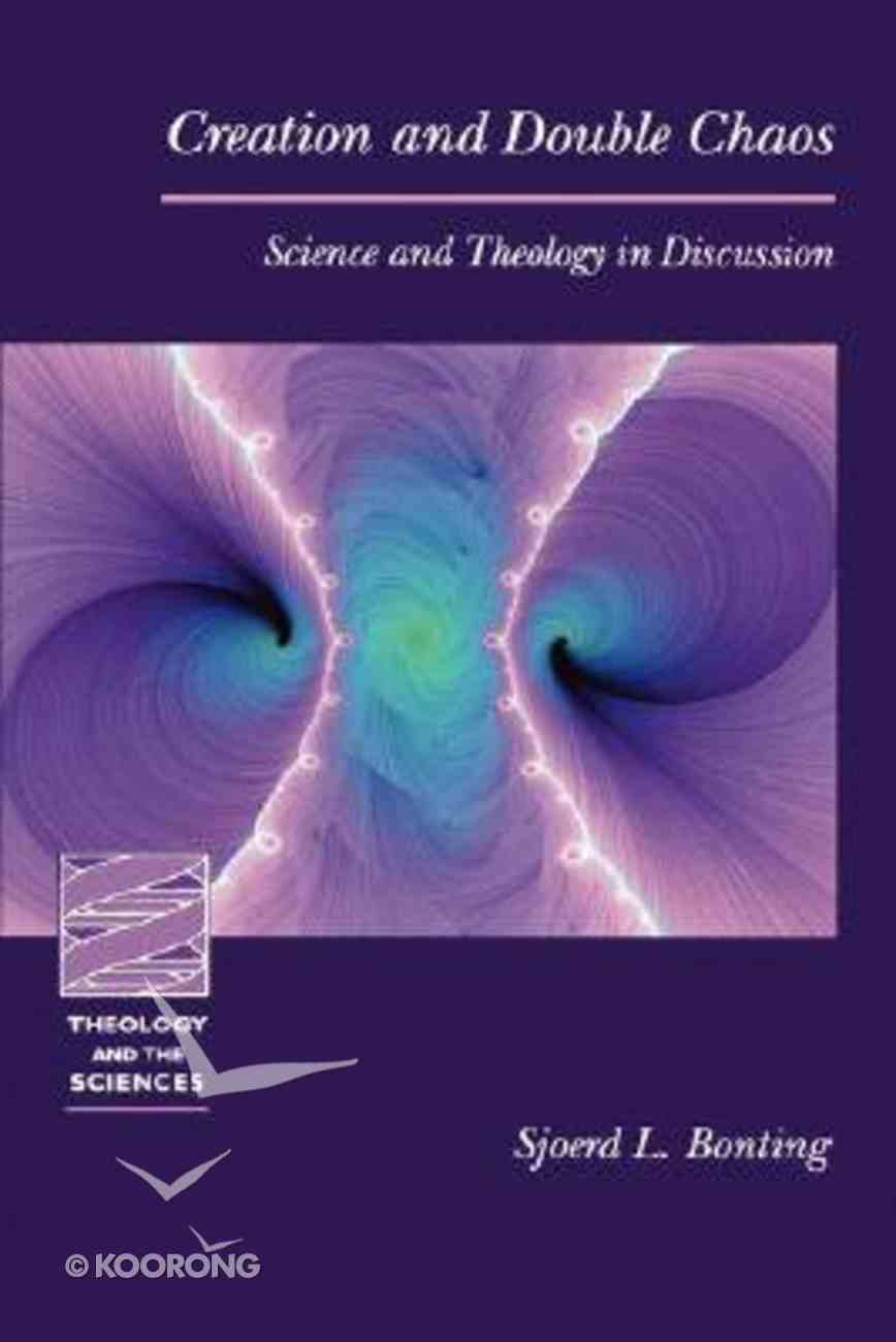 Creation and Double Chaos (Theology And The Sciences Series) Paperback