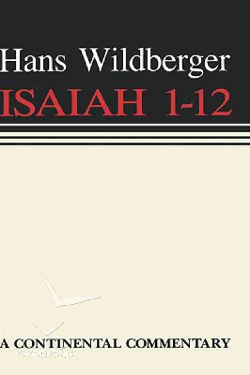 Isaiah 01-12 (Continental Commentary Series) Hardback