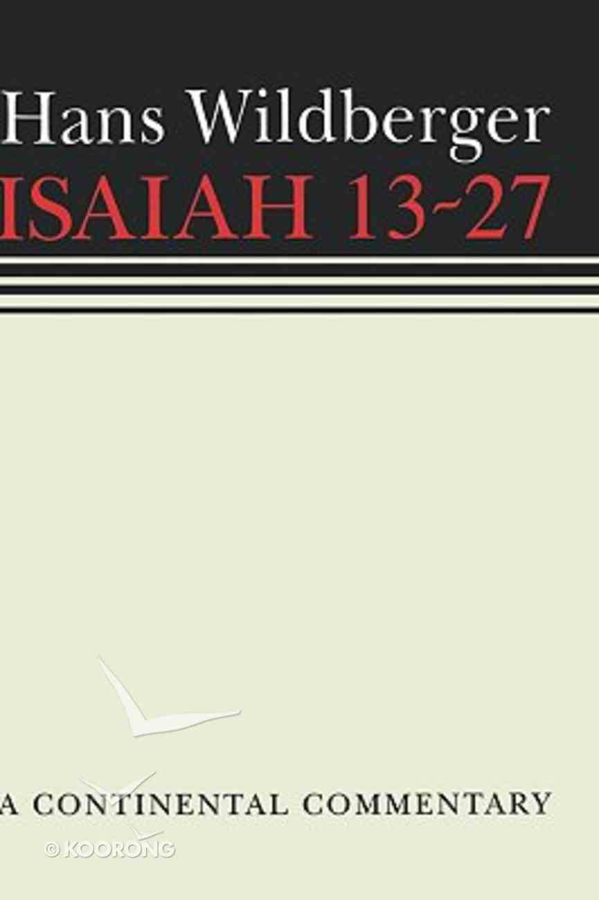 Isaiah 13-27 (Continental Commentary Series) Hardback
