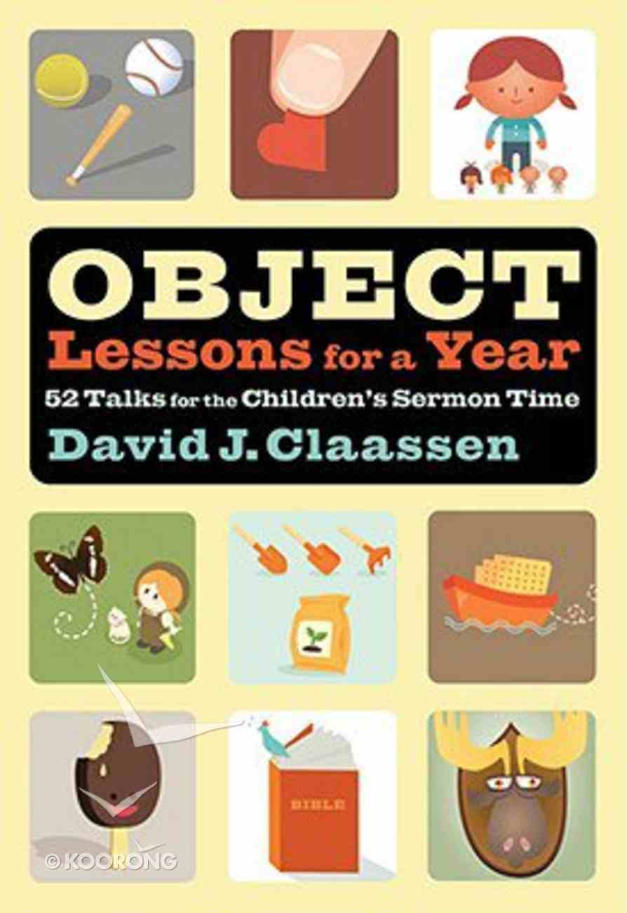 Object Lessons For a Year: 52 Talks For the Children's Sermon Time Paperback