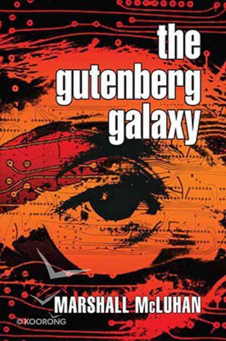 Gutenberg Galaxy: The Making of Typographic Man Paperback