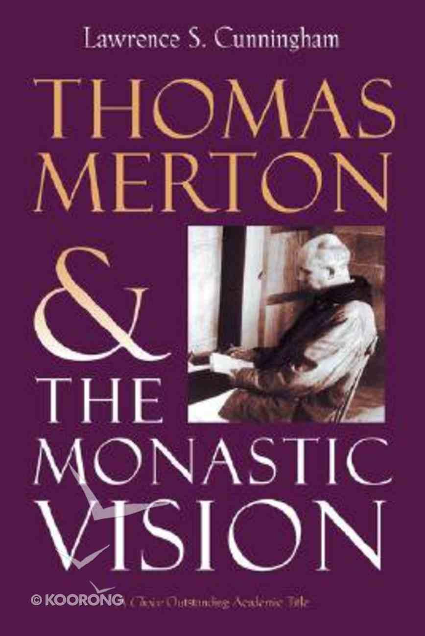 The Monastic Vision (Thomas Merton) (Library Of Religious Biography Series) Paperback