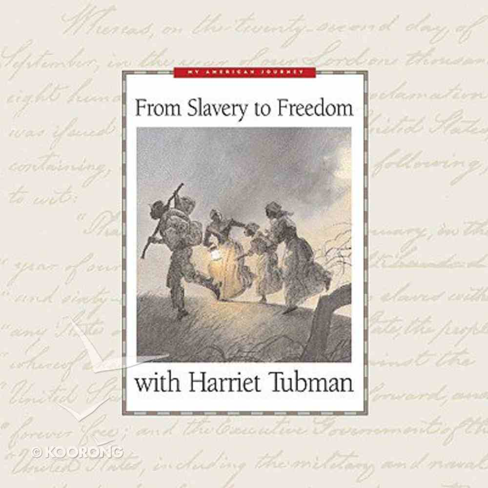 From Slavery to Freedom With Harriet Tubman (My American Journey Series) Hardback
