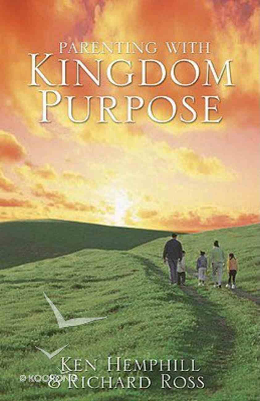 Parenting With Kingdom Purpose Paperback
