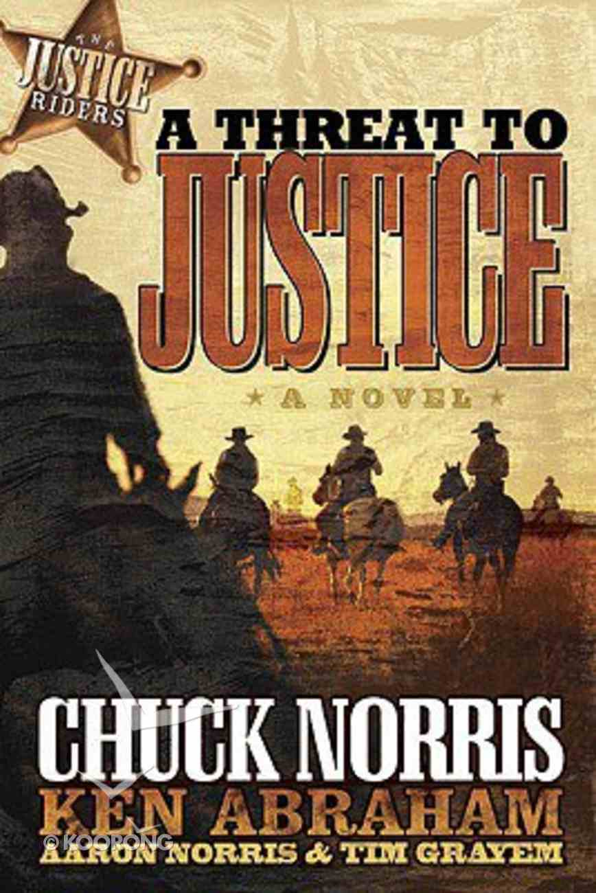 A Threat to Justice (#02 in Justice Riders Series) Paperback