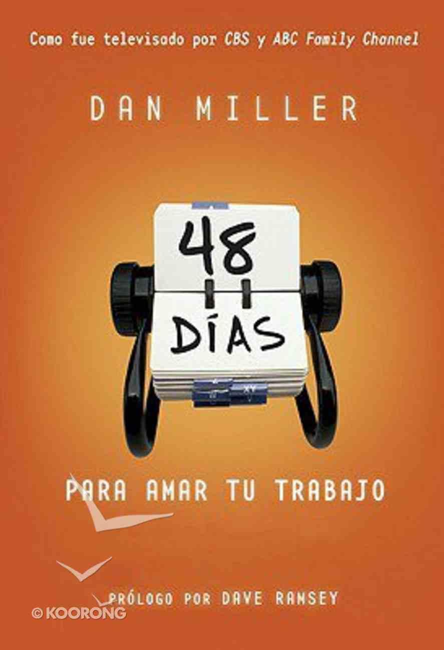 48 Dias Para Amar Tu Trabajo (48 Days To The Job You Love) Paperback