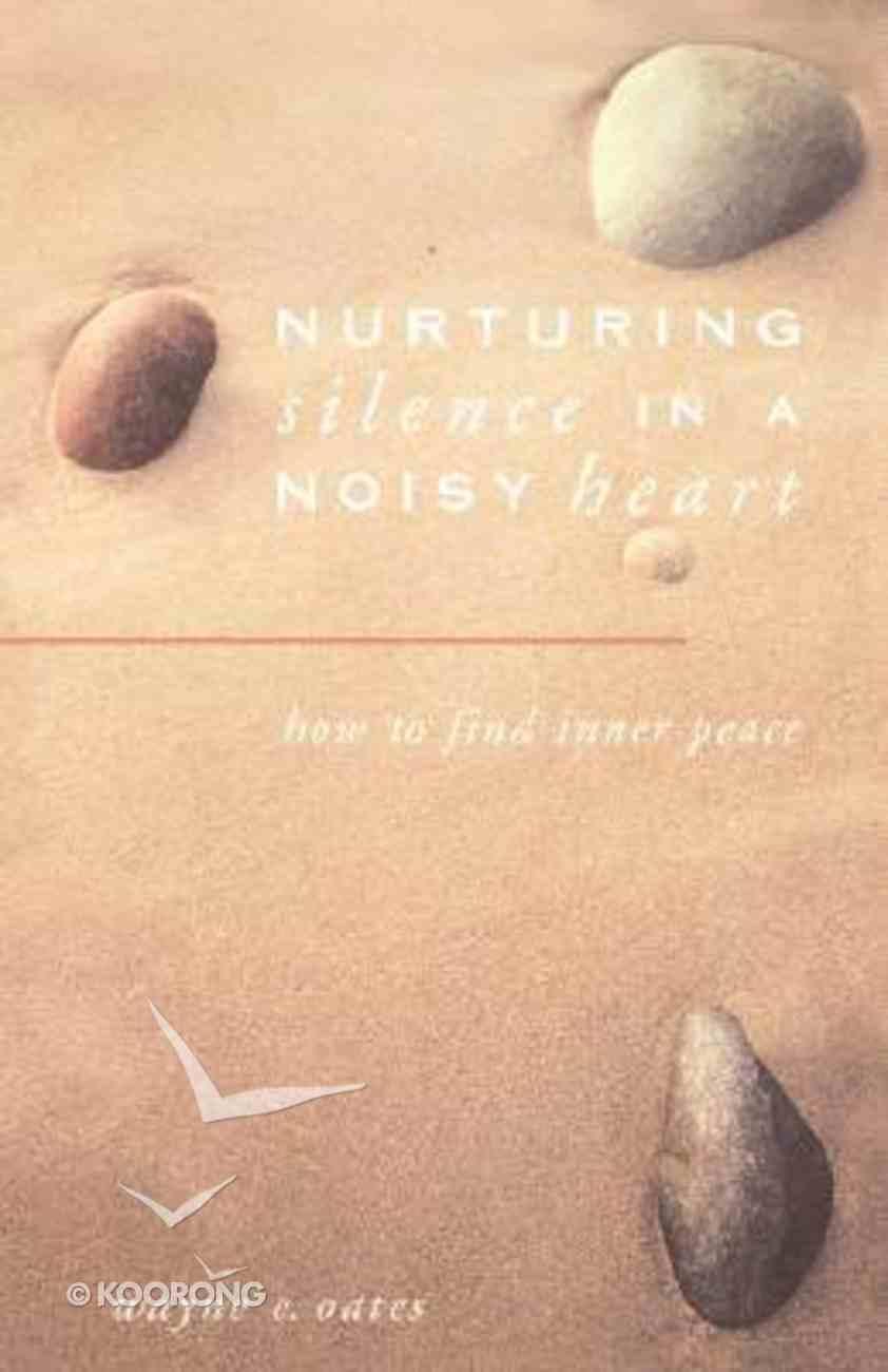 Nurturing Silence in a Noisy Heart Paperback
