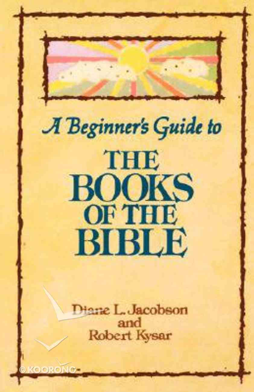 A Beginner's Guide to the Books of the Bible Paperback