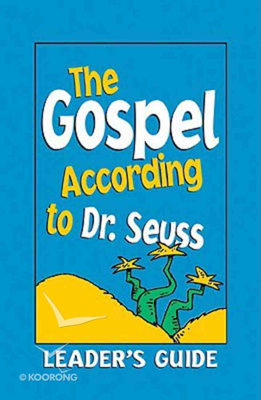 The Gospel According to Dr. Seuss (Leader's Guide) Paperback
