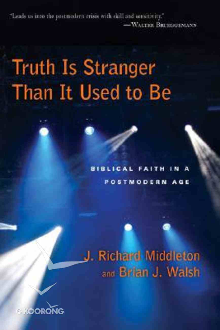 Truth is Stranger Than It Used to Be Paperback