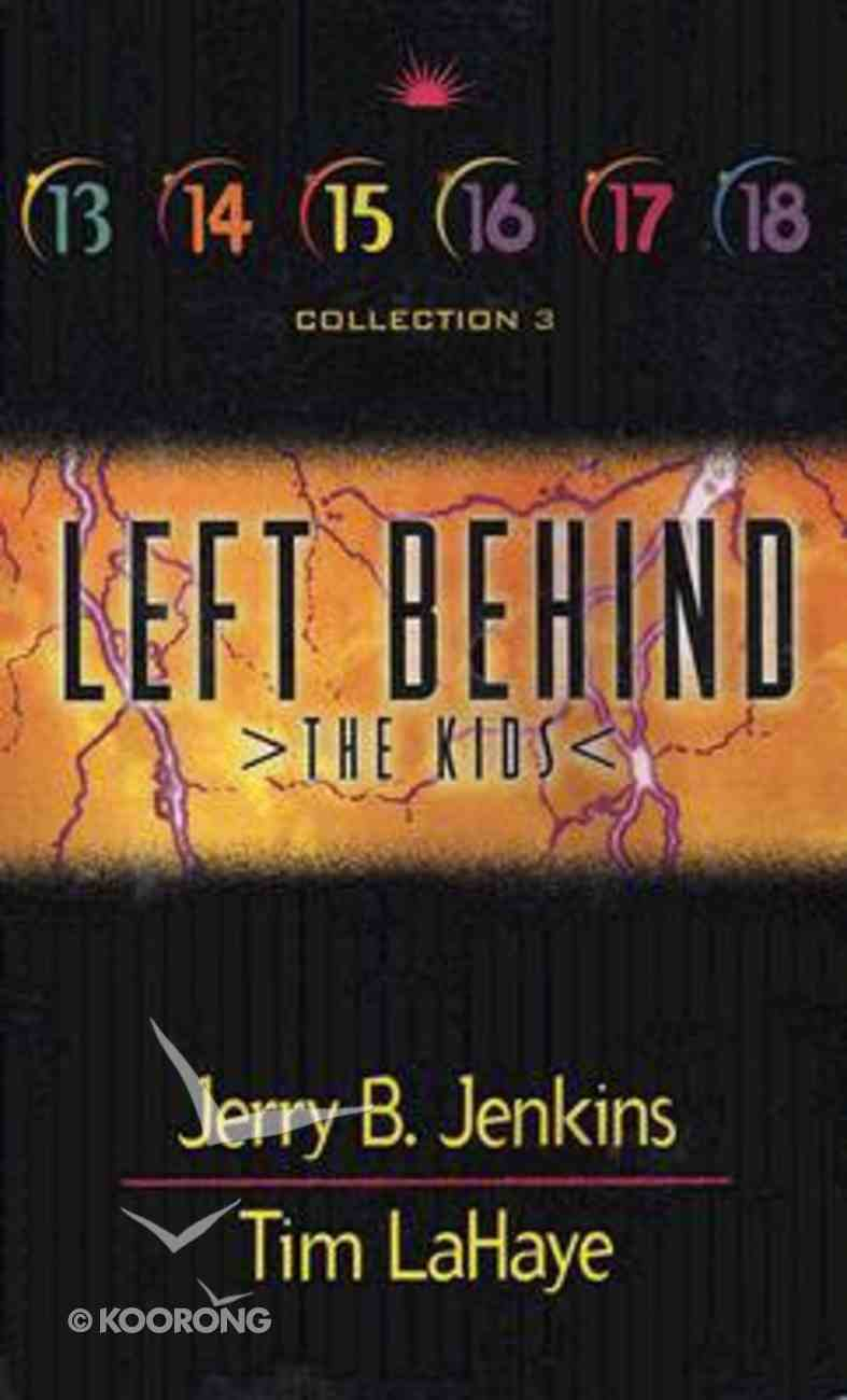 Left Behind the Kids Set 3 (Volumes 13-18) (Left Behind The Kids Series) Pack