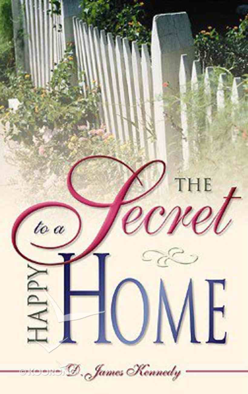 The Secret to a Happy Home Paperback