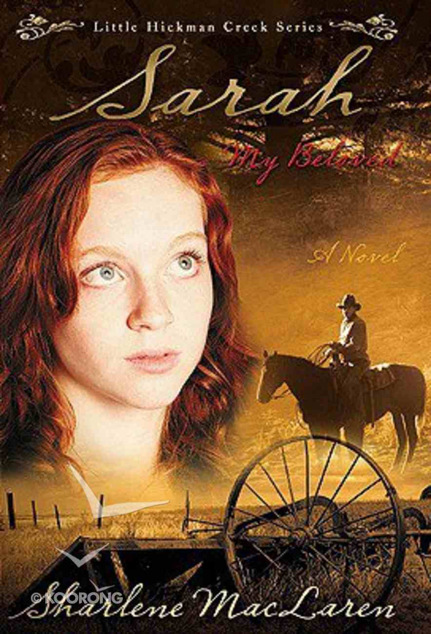 Sarah, My Beloved (#02 in Little Hickman Creek Series) Paperback
