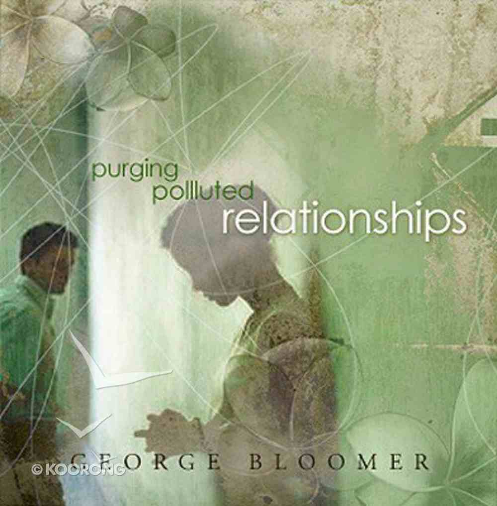 Purging Polluted Relationships CD