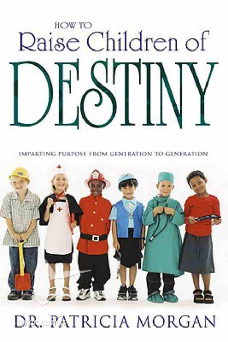 How to Raise Children of Destiny Paperback