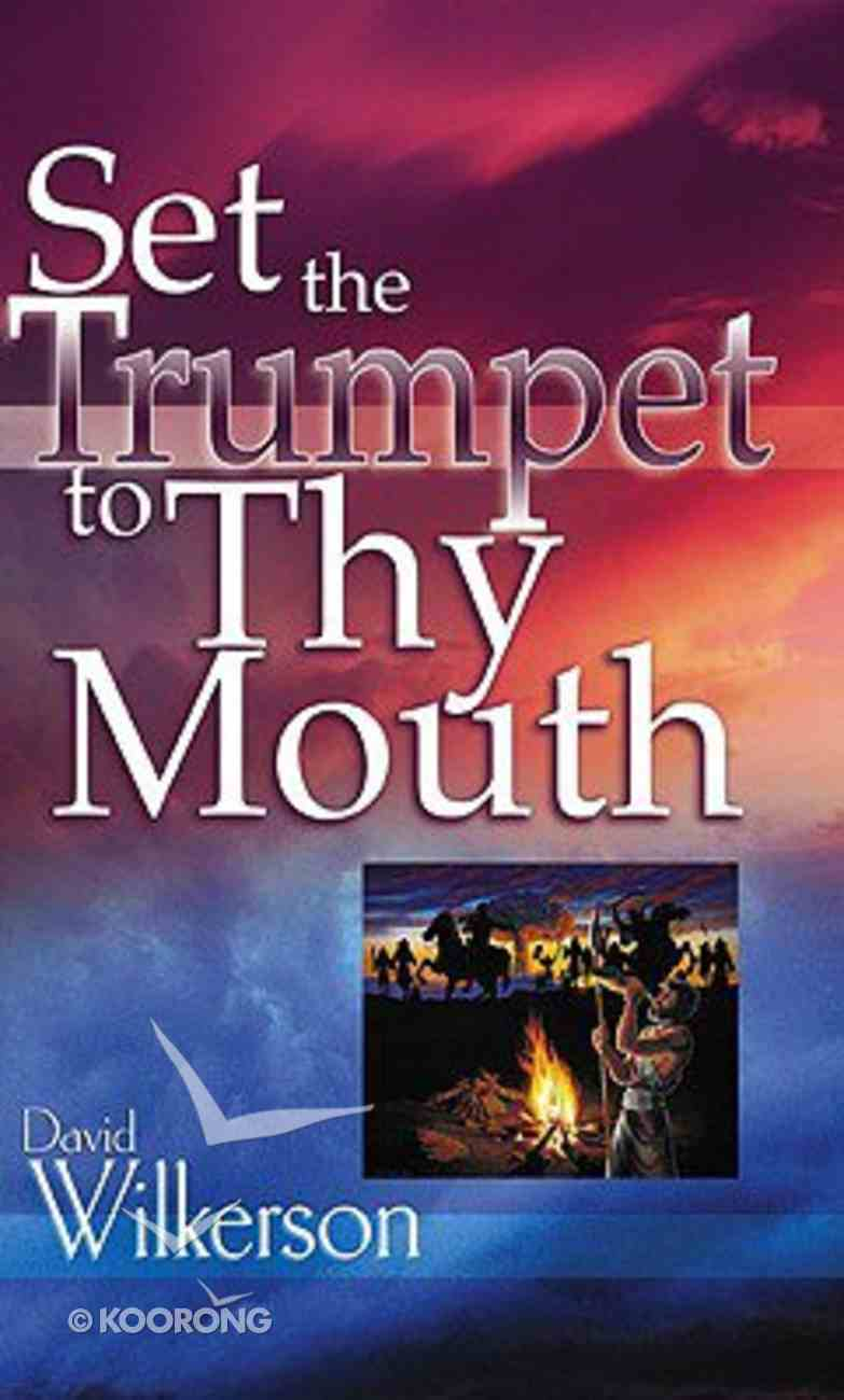 Set the Trumpet to Thy Mouth (2001) Paperback