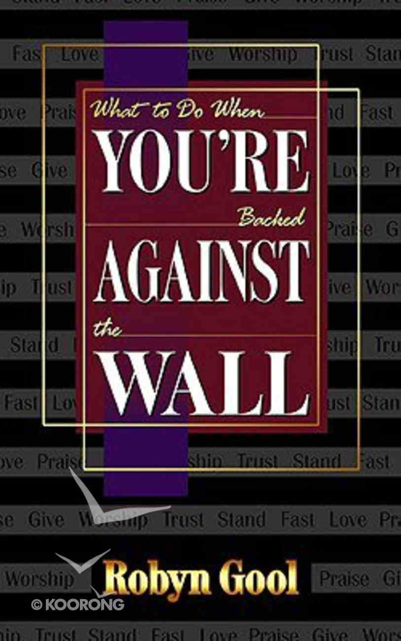 What to Do When You're Backed Against the Wall Paperback