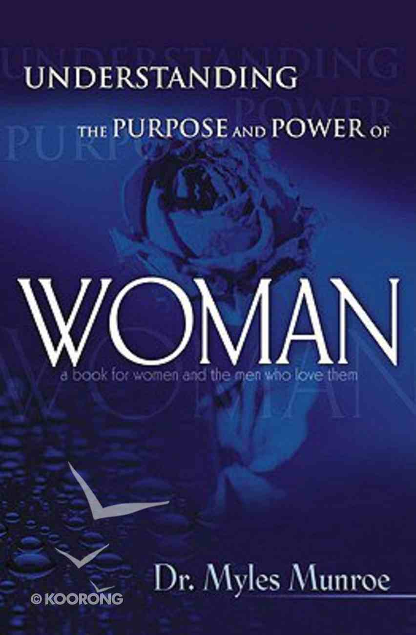 Understanding the Purpose and Power of Woman Paperback