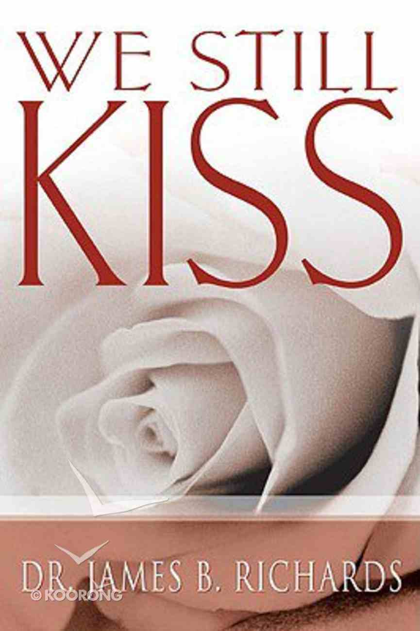 We Still Kiss Paperback