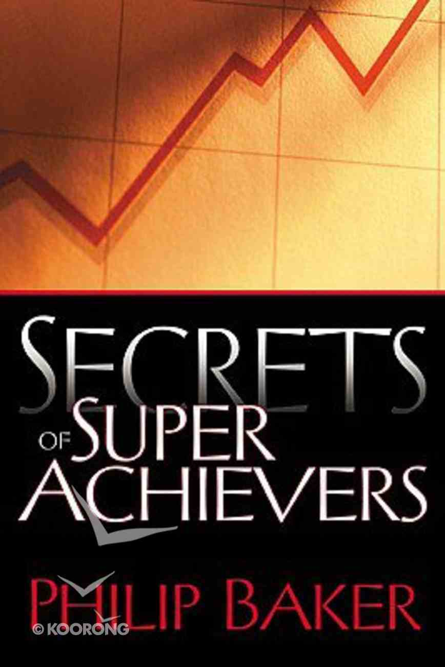 Secrets of Super Achievers Hardback