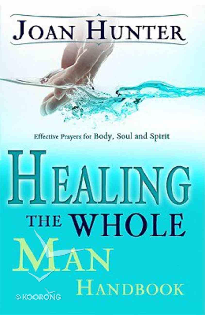 Healing the Whole Man Handbook Paperback