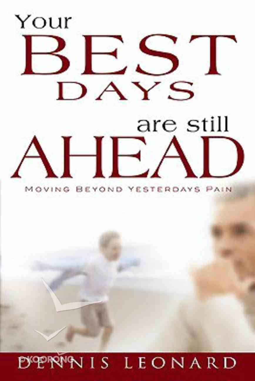 Your Best Days Are Still Ahead Paperback