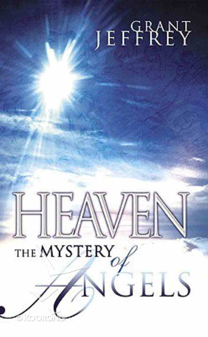 Heaven: The Mystery of Angels Paperback