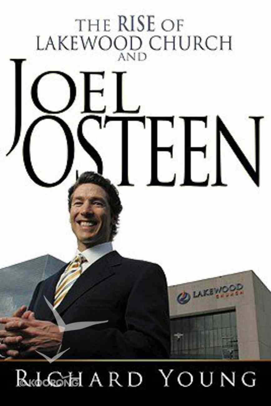 The Rise of Lakewood Church and Joel Osteen Hardback