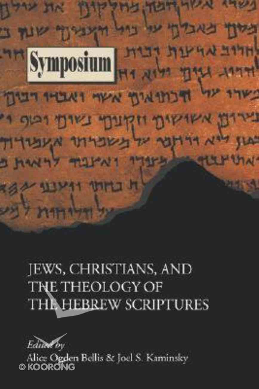 Jews, Christians, and the Theology of the Hebrew Scriptures Paperback