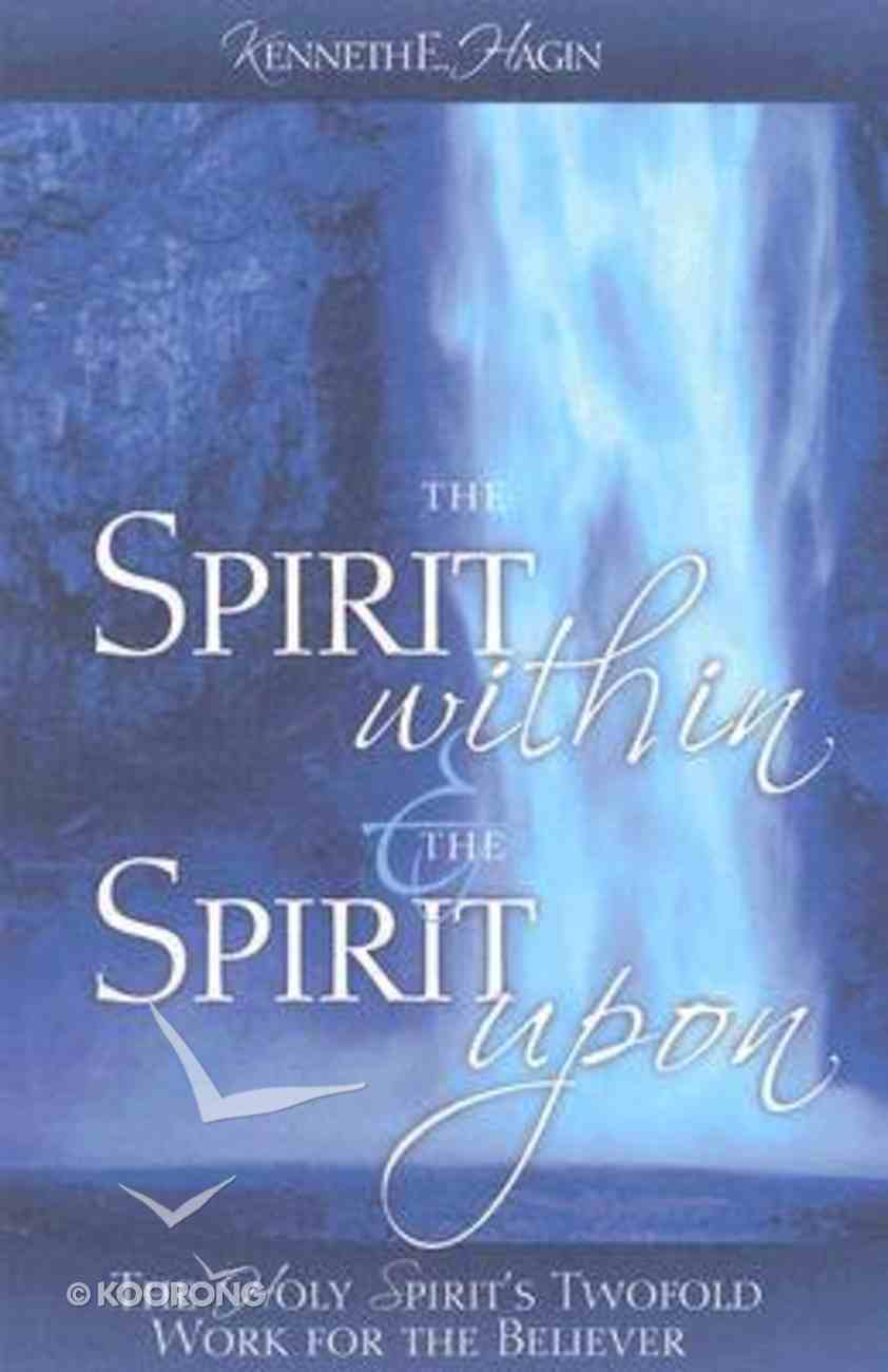 The Spirit Within and the Spirit Upon Paperback