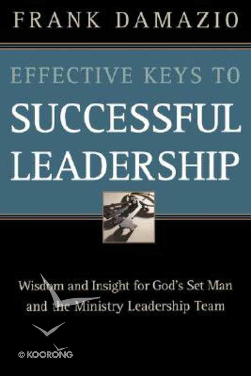 Effective Keys to Successful Leadership Paperback