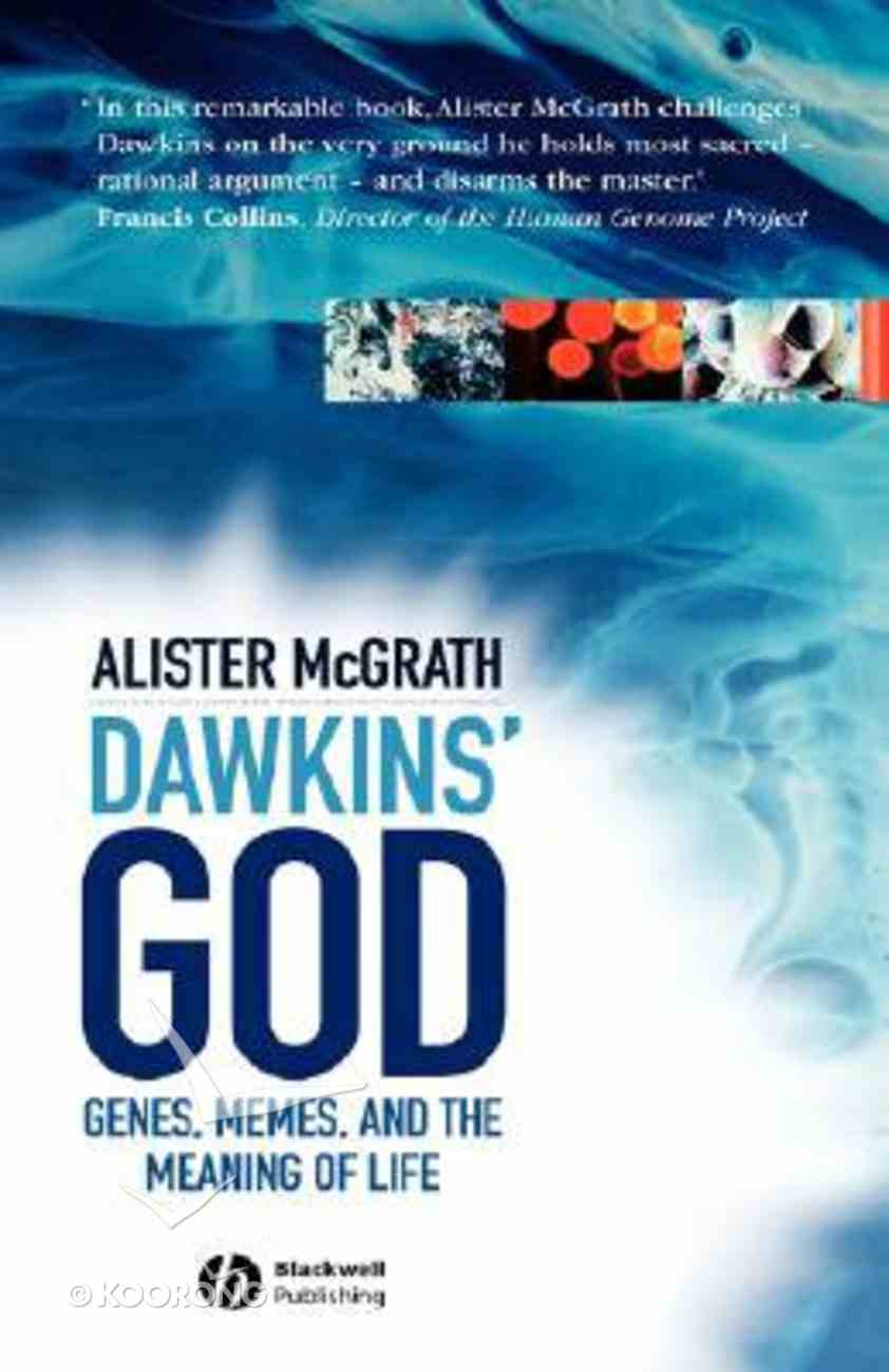 Dawkin's God: Genes, Memes, and the Meaning of Life Hardback