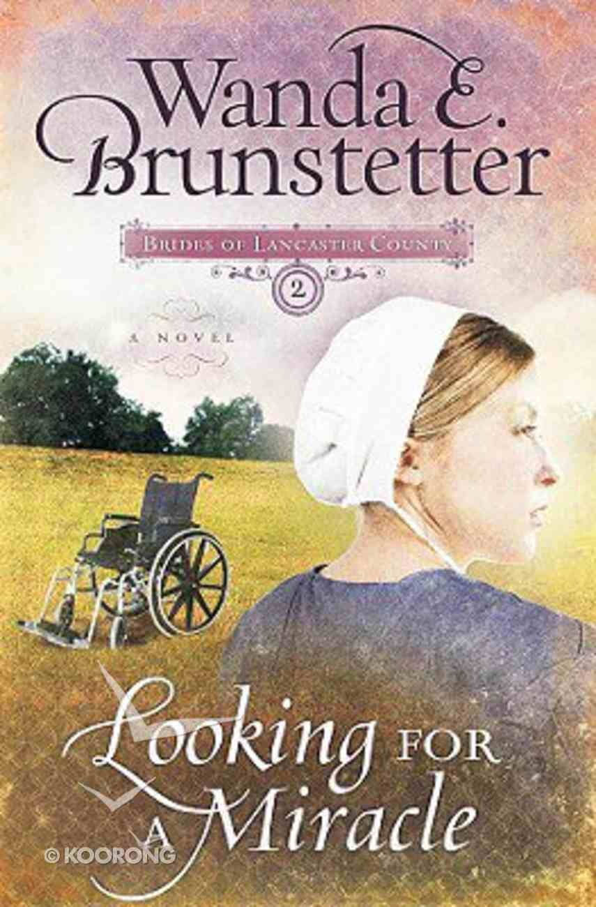 Looking For a Miracle (#02 in Brides Of Lancaster County Series) Paperback